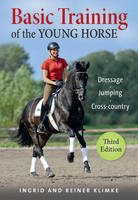 The Basic Training of the Young Horse by Ingrid Klimke, Reiner Klimke