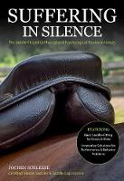 Suffering in Silence The Saddle-Fit Link to Physical and Psychological Trauma in Horses by Jochen Schleese