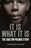 It is What it is The Carlton Palmer Story by Steven Jacobi, Carlton Palmer