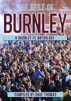 The Best of Burnley A Burnley FC Anthology by Dave Thomas