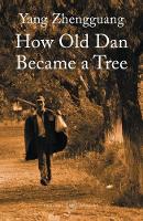 How Old Dan Became a Tree by Yang Zhengguang