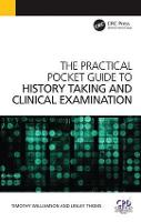 The Practical Pocket Guide to History Taking and Clinical Examination by Timothy Williamson, Lesley Thoms