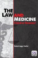 The Law and Medicine Friend or Nemesis? by Robert Mark Jaggs-Fowler