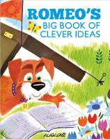 Romeo's Big Book of Clever Ideas by Alain Gree