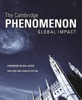 The Cambridge Phenomenon: Global Impact by Kate Kirk, Charles Cotton, Martin Rees