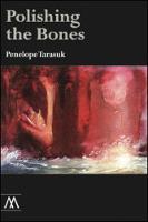 Polishing the Bones by Penelope Tarasuk