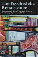 The Psychedelic Renaissance Reassessing the Role of Psychedelic Drugs in 21st Century Psychiatry and Society by Dr. Ben Sessa
