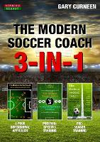 The Modern Soccer Coach 3-In-1 by Gary Curneen