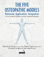The Five Osteopathic Models Rationale, Application, Integration - from an Evidence-Based to a Person-Centered Osteopathy by Christian Lunghi, Giampiero Fusco