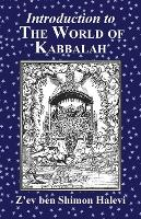 Introduction to the World of Kabbalah by Z'ev Ben Shimon Halevi