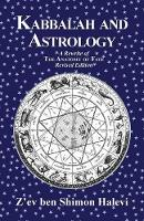 Kabbalah and Astrology by Z'ev Ben Shimon Halevi