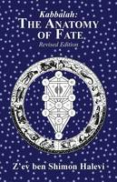 The Anatomy of Fate by Z'ev Ben Shimon Halevi