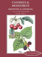 Cherries & Mulberries Growing & Cooking by Jane McMorland-Hunter
