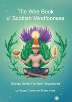 The Wee Book O'Scottish Mindfooness by S. Cohen, E. Irvine