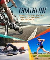 Triathlon Expert Training and Race Advice for Beginners and Improvers by Dominic Bliss