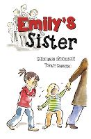 Emily's Sister A Family's Journey with Dyspraxia and Sensory Processing Disorder (SPD) by Michele Gianetti