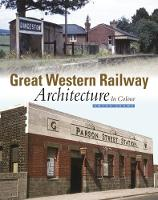 Great Western Railway Architecture In Colour by Amyas Crump