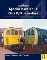 Southern Way Special Class 71/74 Locomotives by Simon Lilley, John Wenyon