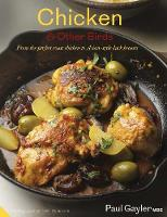 Chicken and Other Birds From the Perfect Roast Chicken to Asian-style Duck Breasts by Paul Gayler, Kevin Summers