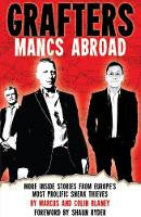 Grafters - Mancs Abroad More Inside Stories from Europe's Most Prolific Sneak Thieves by Marcus Blaney, Stuart Campbell, Shaun Ryder