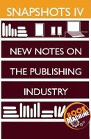 Snapshots IV BookMachine on New Notes on the Publishing Industry by Stuart Bache, Marc Defosse, Josie Dobrin, Mark Ecob