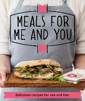 Meals for Me and You Delicious Recipes for One and Two by Good Housekeeping Institute