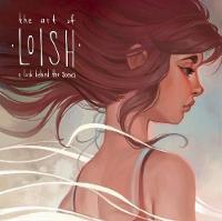 The Art of Loish A Look Behind the Scenes by Lois Van Baarle