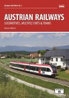 Austrian Railways Locomotives, Multiple Units and Trams by Roland Beier