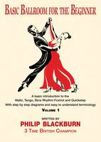 Basic Ballroom for the Beginner Vol 1 by Philip Blackburn