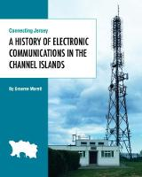 Connecting Jersey A History of Electronic Communications in the Channel Islands by Graeme Marett
