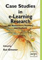 Cast Studies in e-Learning Research by Sue Greener