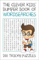 The Clever Kids' Bumper Book of Wordsearches 200 Tricky Puzzles by Victoria J. Townsend