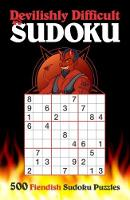 Devilishly Difficult Sudoku 500 Fiendish Sudoku Puzzles by Victoria J. Townsend