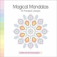 Magical Mandalas A Relax With Art Colouring Book by Victoria J. Townsend