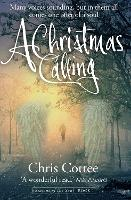 A Christmas Calling Many Voices Sounding but in Them All, Comes One Offer of a Soul by Chris Cottee