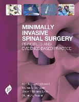 Minimally Invasive Spinal Surgery Principles and Evidence-Based Practice by Kai-Uwe Lewandrowski, Michael Schubert, Jorge F. Ramirez, Richard Glenn, MD, PhD Fessler