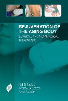 Rejuvenation of the Aging Body Surgical and Nonsurgical Treatments by Neil Sadick, Andrew S. Dorizas, Amer Nassar
