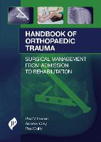Handbook of Orthopaedic Trauma by Paul V. Fearon, Andrew Gray, Paul J. Duffy