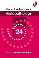 Recent Advances in Histopathology: 24 by Massimo Pignatelli, Adrienne M. Flanagan