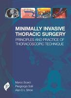 Minimally Invasive Thoracic Surgery Principles and Practice of Thoracoscopic Technique by Marco Scarci, Piergiorgio Solli, Alan D. L. Sihoe