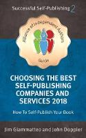 Choosing the Best Self-Publishing Companies and Services 2018 An Alliance of Independent Authors' Guide by John Doppler