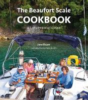 The Beaufort Scale Cookbook - All-Weather Boat Cuisine by Jane Rapier, Delia Smith