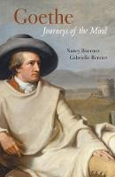 Goethe: Journey of the Mind by Nancy Boerner