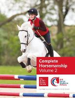 BHS Complete Horsemanship Volume Two by British Horse Society