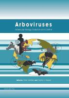 Arboviruses Molecular Biology, Evolution and Control by Nikos Vasilakis