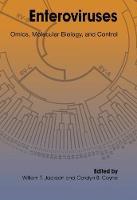 Enteroviruses Omics, Molecular Biology and Control by William T. Jackson