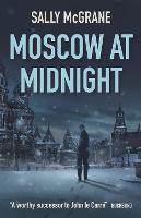 Moscow at Midnight by Sally McGrane