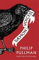 Daemon Voices Essays on Storytelling by Philip Pullman