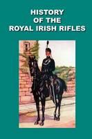 History of the Royal Irish Rifles by