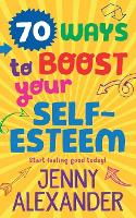 70 Ways to Boost Your Self-Esteem by